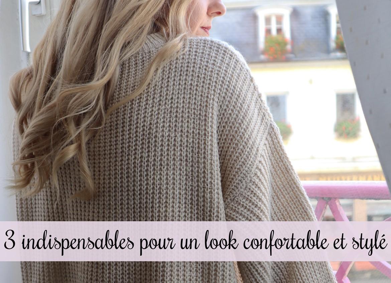 Inspiration mode : 3 indispensables pour un look confortable et stylé